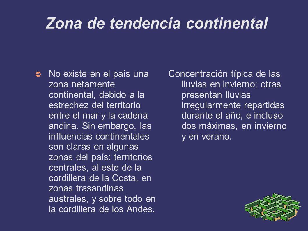 Zona de tendencia continental No existe en el país una zona netamente continental, debido a la estrechez del territorio entre el mar y la cadena andin