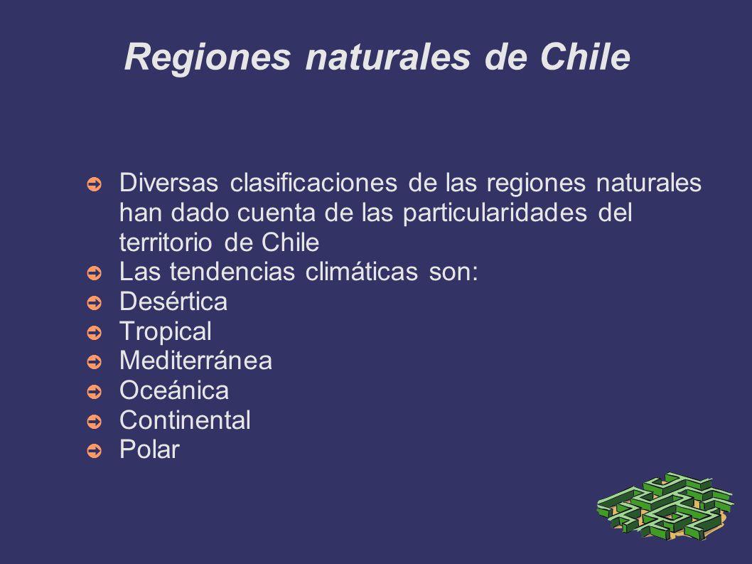 Regiones naturales de Chile Diversas clasificaciones de las regiones naturales han dado cuenta de las particularidades del territorio de Chile Las ten