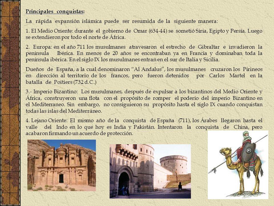 Principales conquistas Principales conquistas: La rápida expansión islámica puede ser resumida de la siguiente manera: 1. El Medio Oriente: durante el