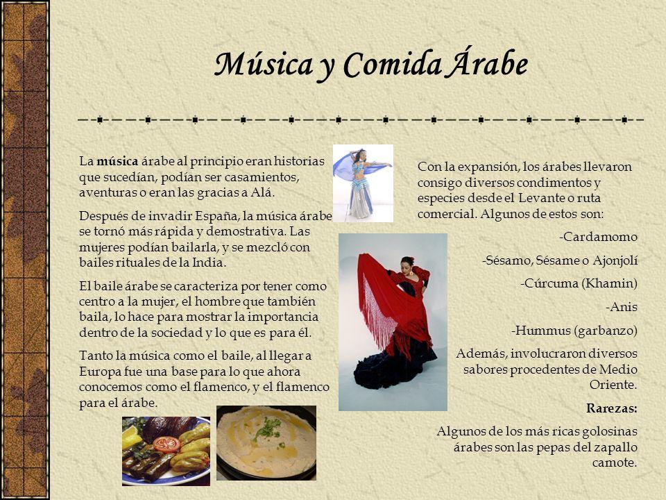 Música y Comida Árabe La música árabe al principio eran historias que sucedían, podían ser casamientos, aventuras o eran las gracias a Alá. Después de