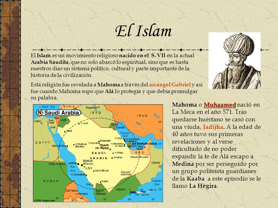 El Islam es un movimiento religioso nacido en el S. VII en la actual Arabia Saudita, que no solo abarcó lo espiritual, sino que es hasta nuestros días