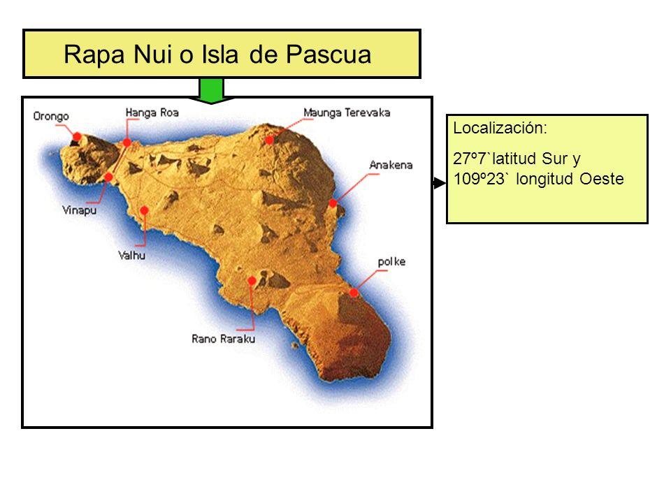 Rapa Nui o Isla de Pascua Localización: 27º7`latitud Sur y 109º23` longitud Oeste