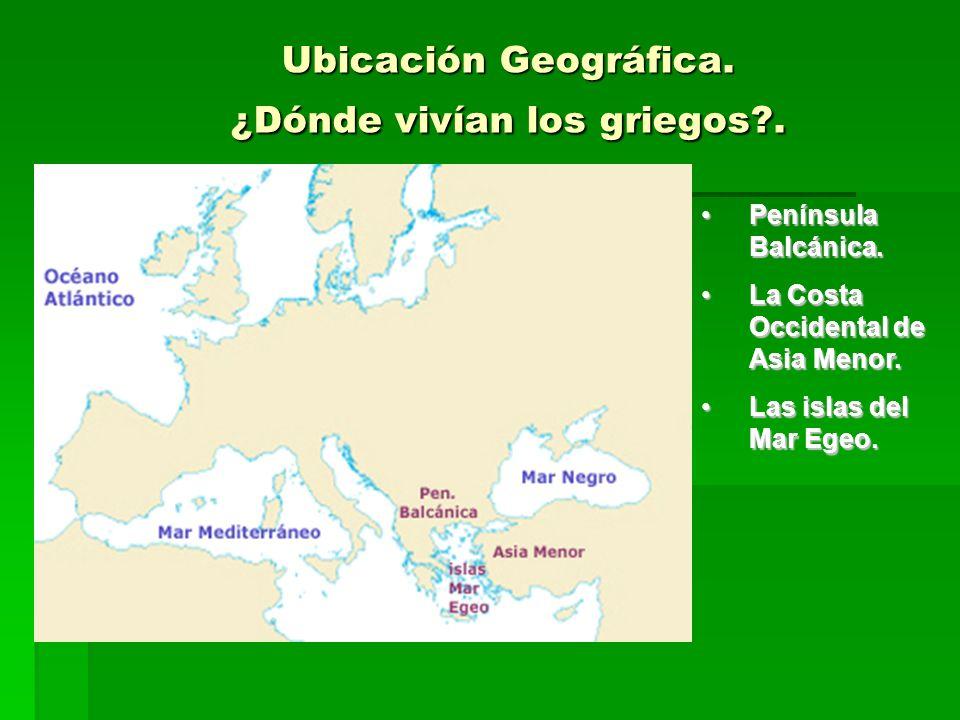 Ubicación Geográfica.¿Dónde vivían los griegos?. Península Balcánica.Península Balcánica.