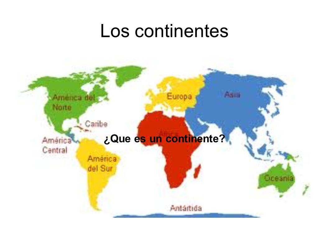 Los continentes ¿Que es un continente?