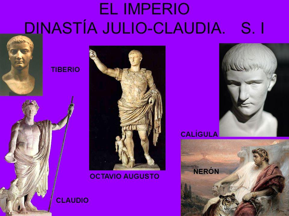 EL IMPERIO DINASTÍA JULIO-CLAUDIA. S. I NERÓN CLAUDIO CALÍGULA TIBERIO OCTAVIO AUGUSTO