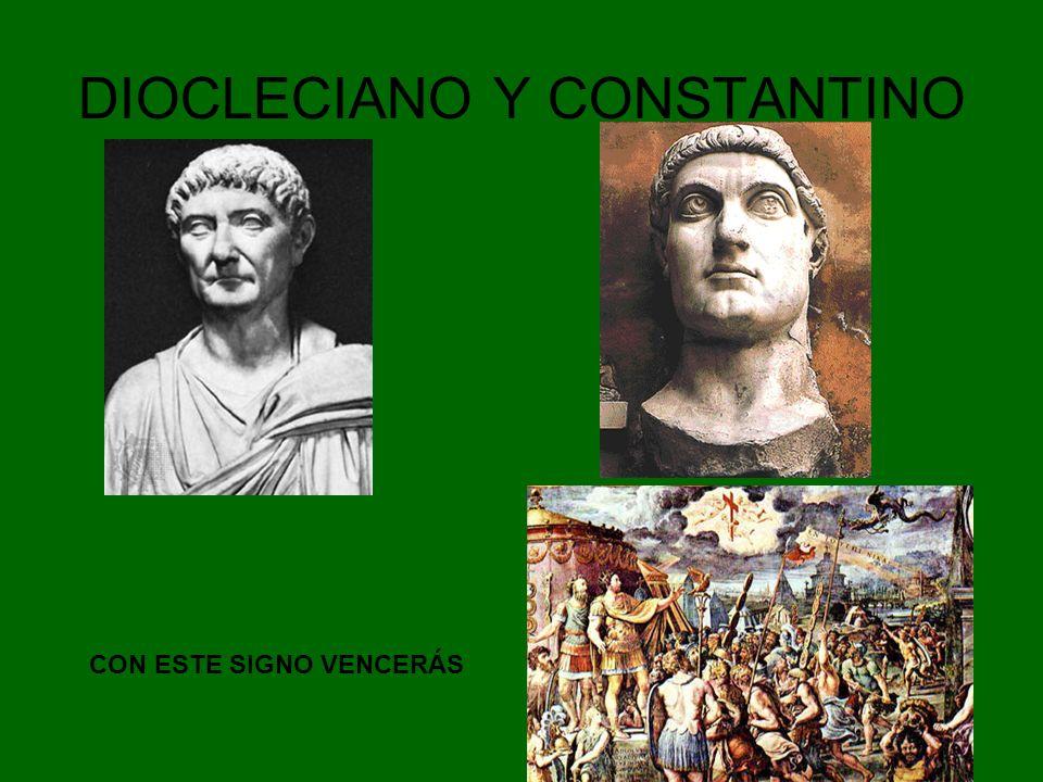 DIOCLECIANO Y CONSTANTINO CON ESTE SIGNO VENCERÁS