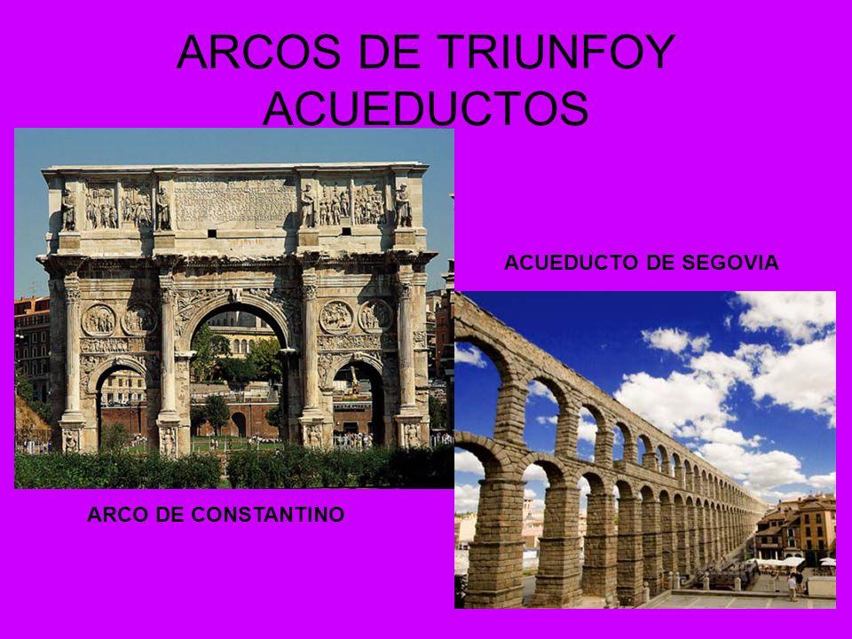 ARCOS DE TRIUNFOY ACUEDUCTOS ARCO DE CONSTANTINO ACUEDUCTO DE SEGOVIA