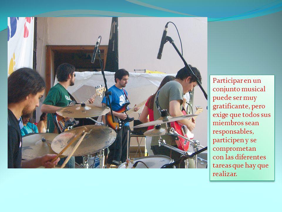 Participar en un conjunto musical puede ser muy gratificante, pero exige que todos sus miembros sean responsables, participen y se comprometan con las