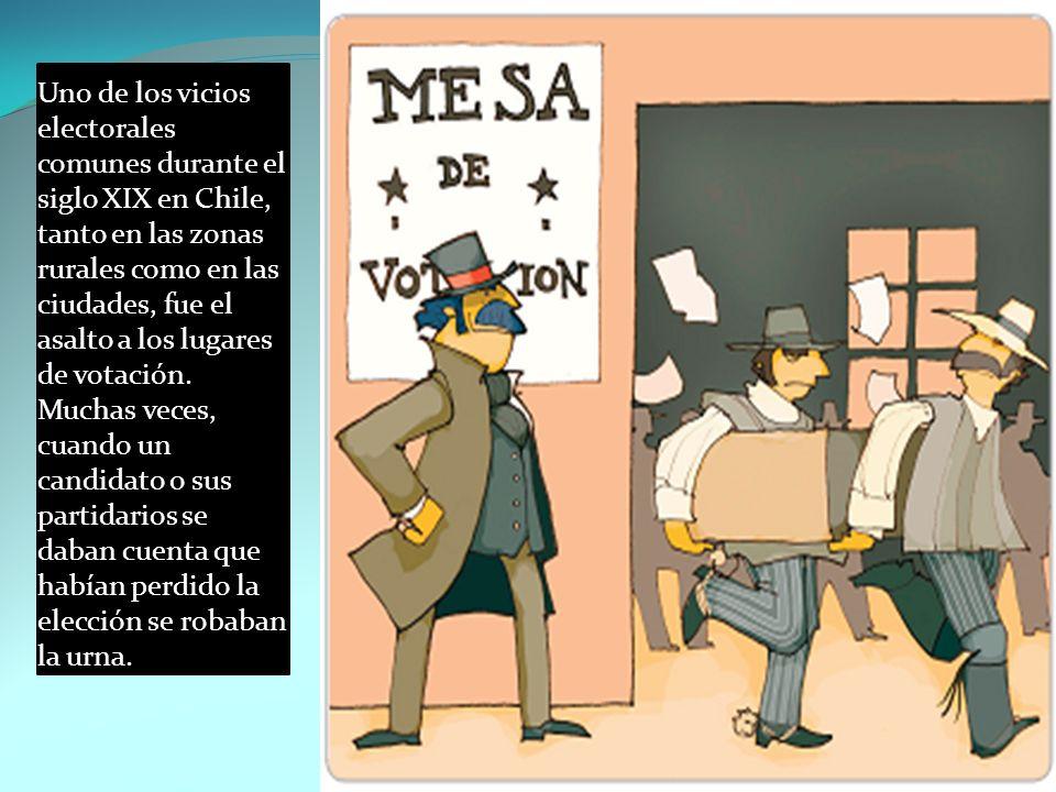 Uno de los vicios electorales comunes durante el siglo XIX en Chile, tanto en las zonas rurales como en las ciudades, fue el asalto a los lugares de v