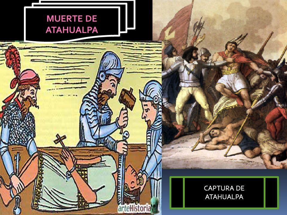 Dentro del imperio de los Incas, dos hermanos se disputaban el poder: ATAHUALPA Y HUÁSCAR, obteniendo la victoria ATAHUALPA. Pizarro aprovecha la debi