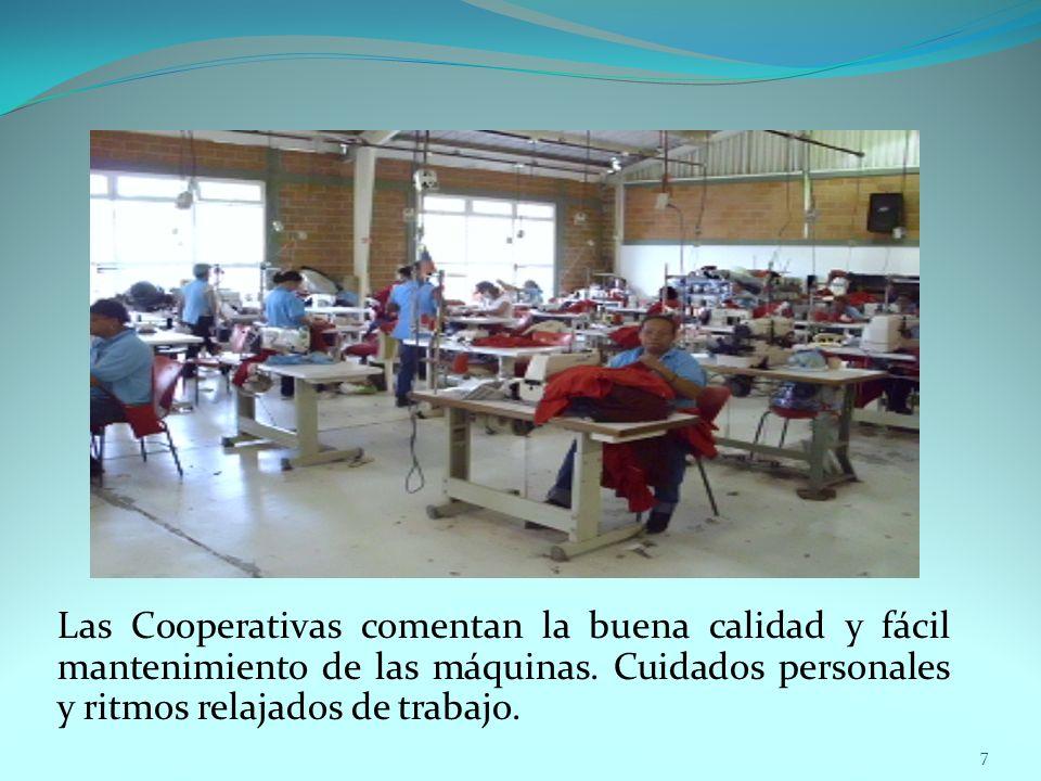 Las Cooperativas comentan la buena calidad y fácil mantenimiento de las máquinas. Cuidados personales y ritmos relajados de trabajo. 7