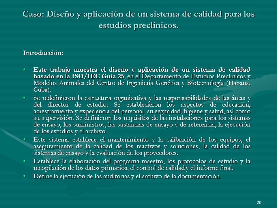 Caso: Diseño y aplicación de un sistema de calidad para los estudios preclínicos. Introducción: Este trabajo muestra el diseño y aplicación de un sist