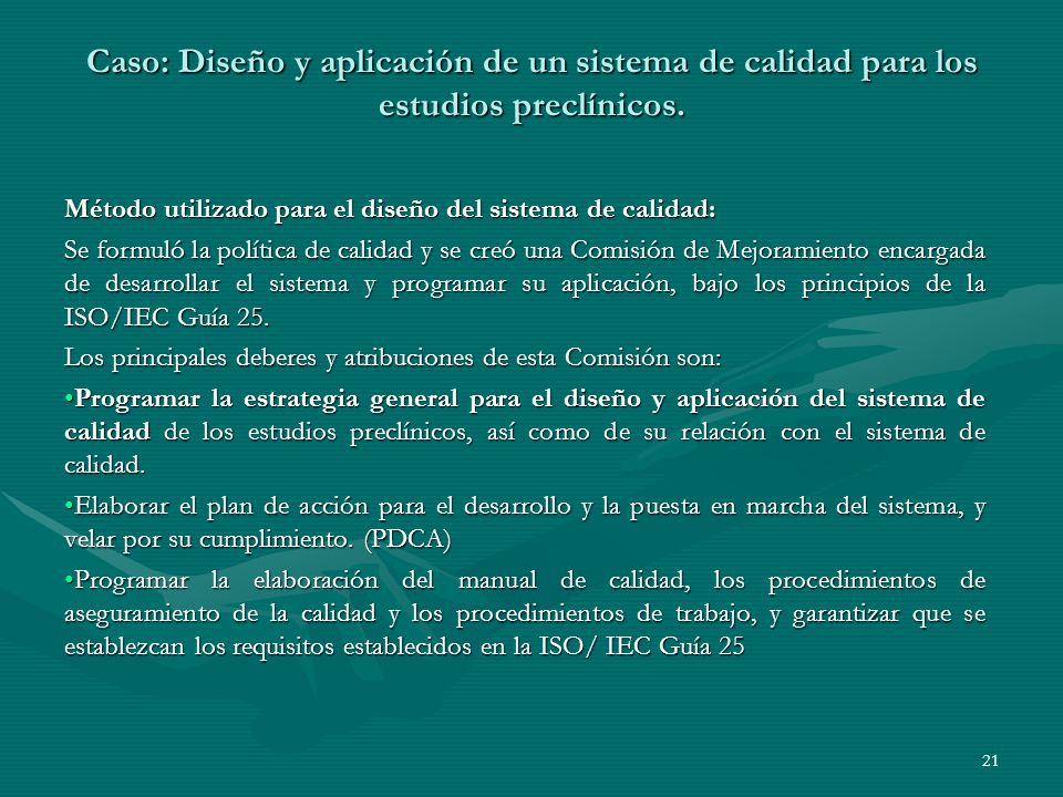 Método utilizado para el diseño del sistema de calidad: Se formuló la política de calidad y se creó una Comisión de Mejoramiento encargada de desarrol