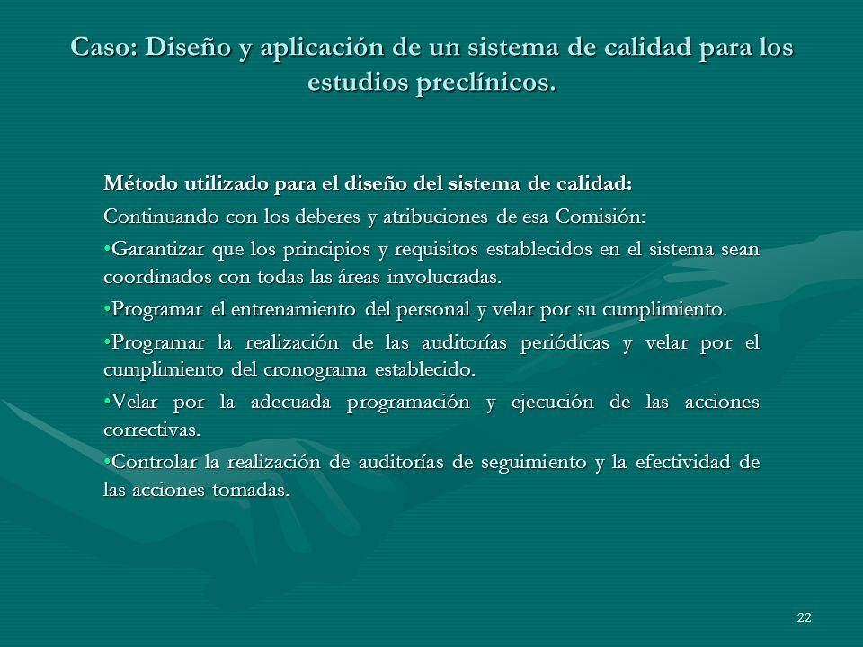 Método utilizado para el diseño del sistema de calidad: Continuando con los deberes y atribuciones de esa Comisión: Garantizar que los principios y re