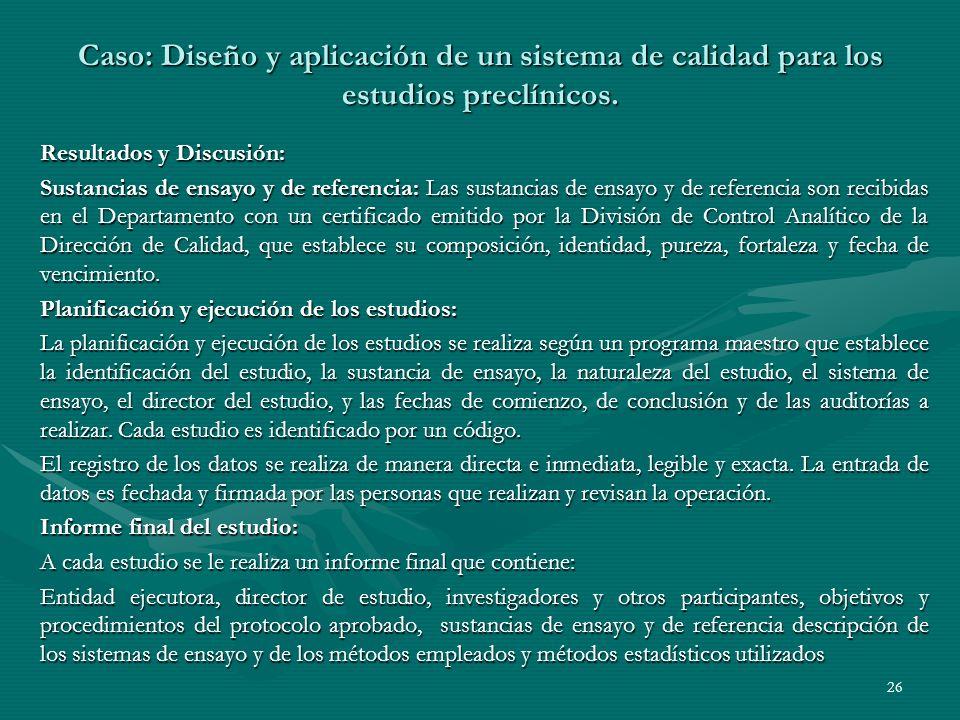 Resultados y Discusión: Sustancias de ensayo y de referencia: Las sustancias de ensayo y de referencia son recibidas en el Departamento con un certifi