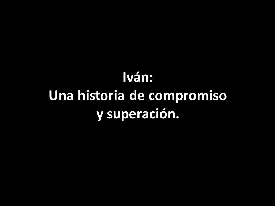 Iván: Una historia de compromiso y superación.