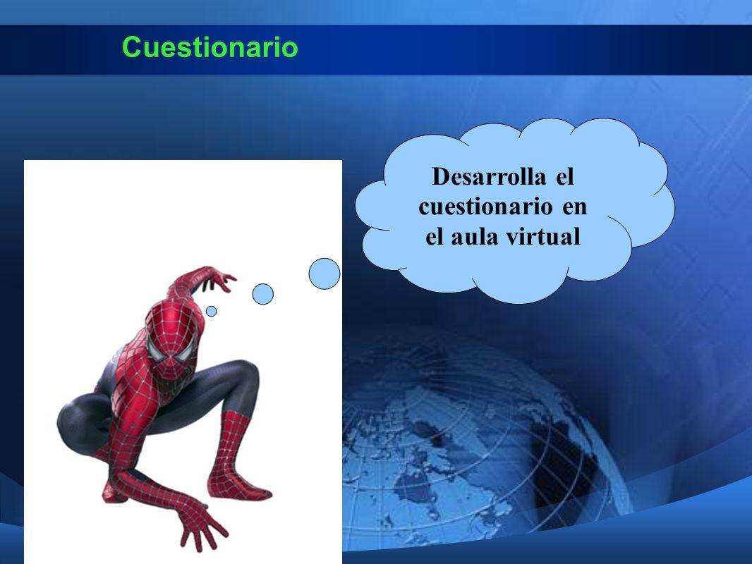 Cuestionario Desarrolla el cuestionario en el aula virtual