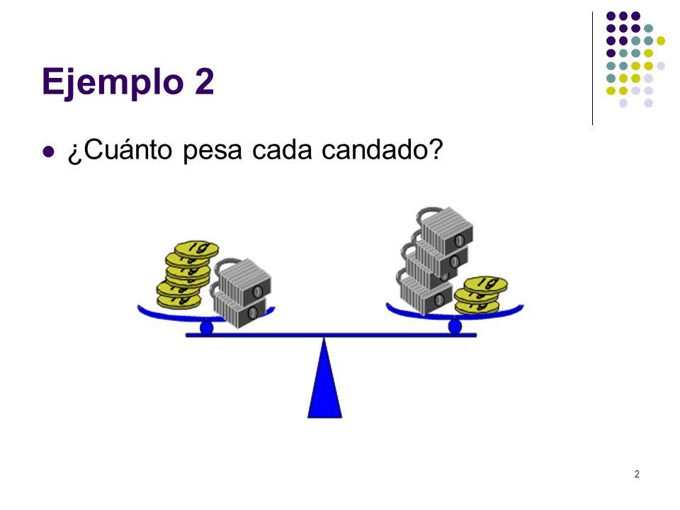 2 Ejemplo 2 ¿Cuánto pesa cada candado?