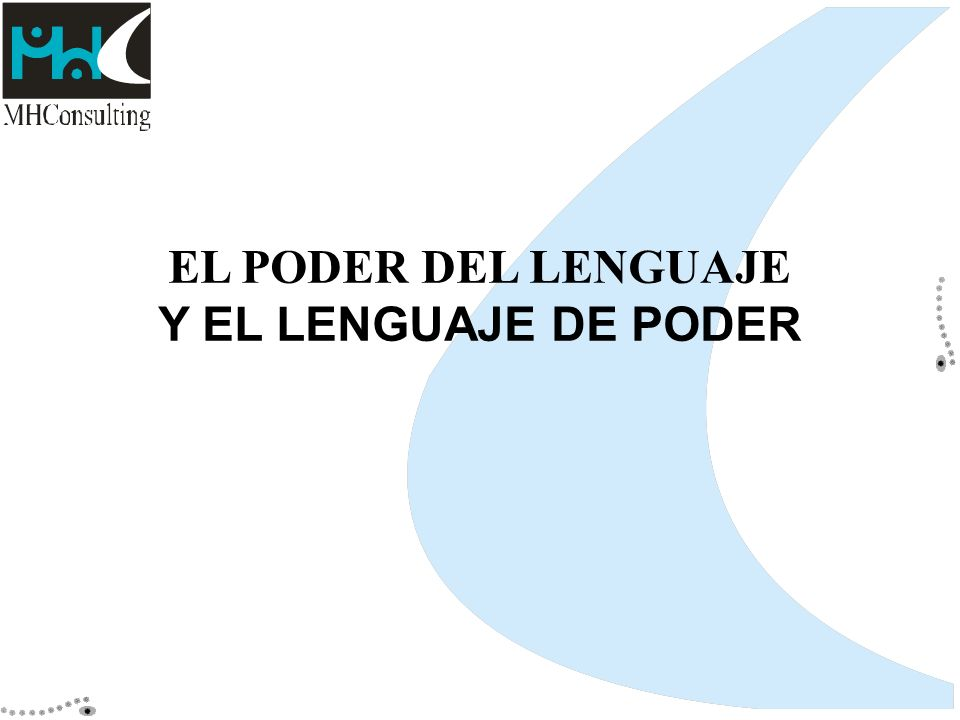 EL PODER DEL LENGUAJE Y EL LENGUAJE DE PODER