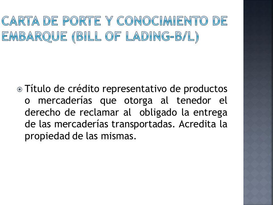 Título de crédito representativo de productos o mercaderías que otorga al tenedor el derecho de reclamar al obligado la entrega de las mercaderías tra