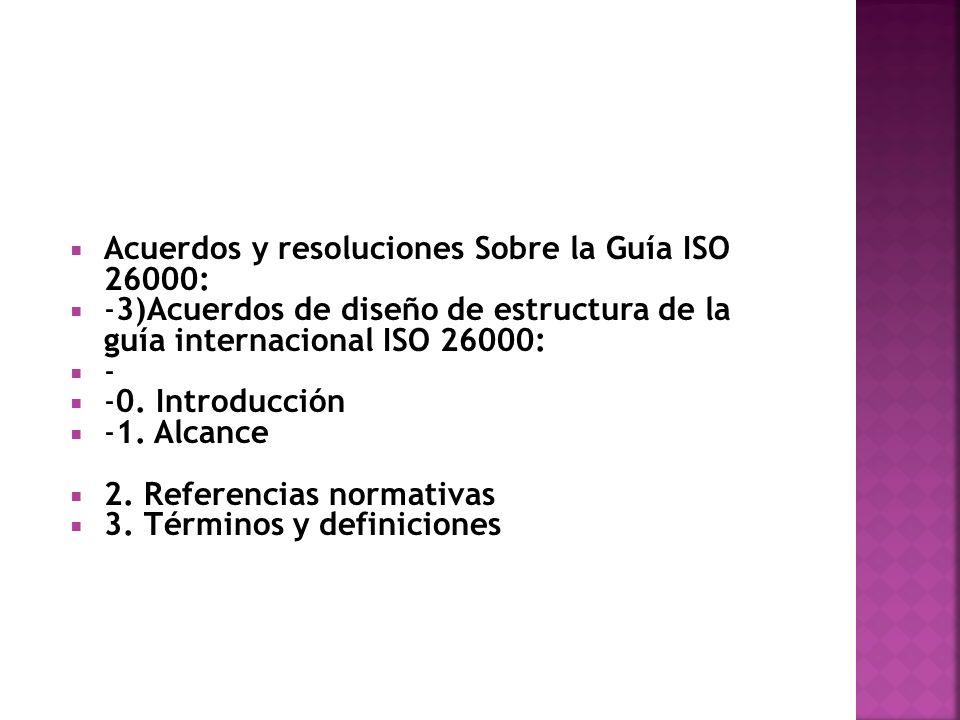 Acuerdos y resoluciones Sobre la Guía ISO 26000: -3)Acuerdos de diseño de estructura de la guía internacional ISO 26000: - -0.