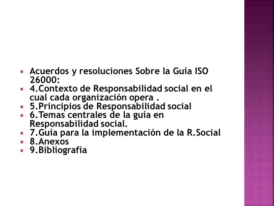 Acuerdos y resoluciones Sobre la Guía ISO 26000: 4.Contexto de Responsabilidad social en el cual cada organización opera.