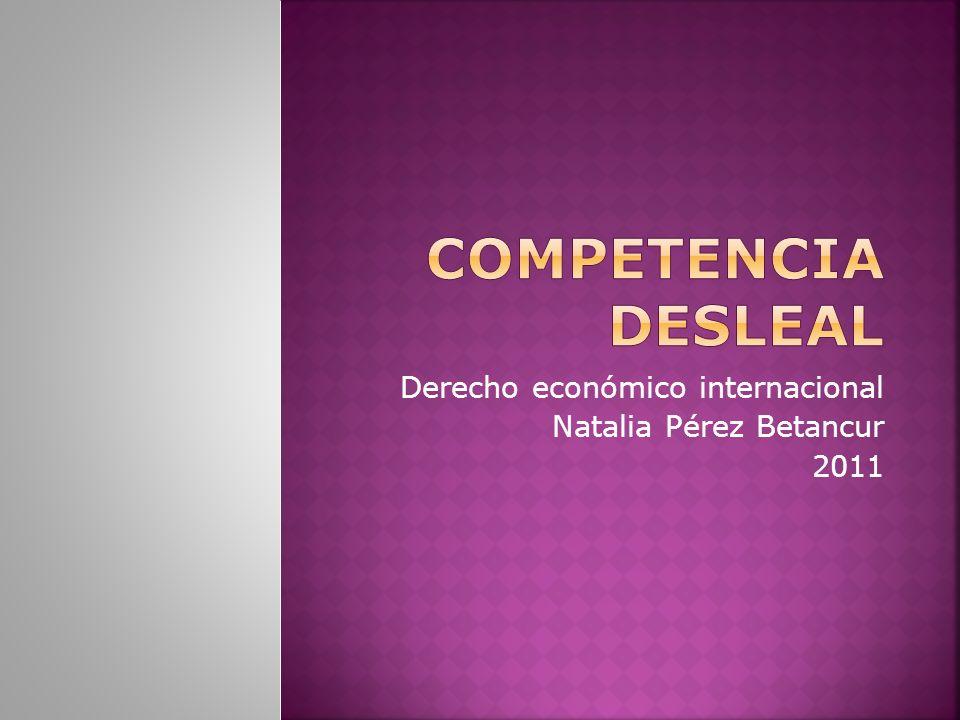Derecho económico internacional Natalia Pérez Betancur 2011