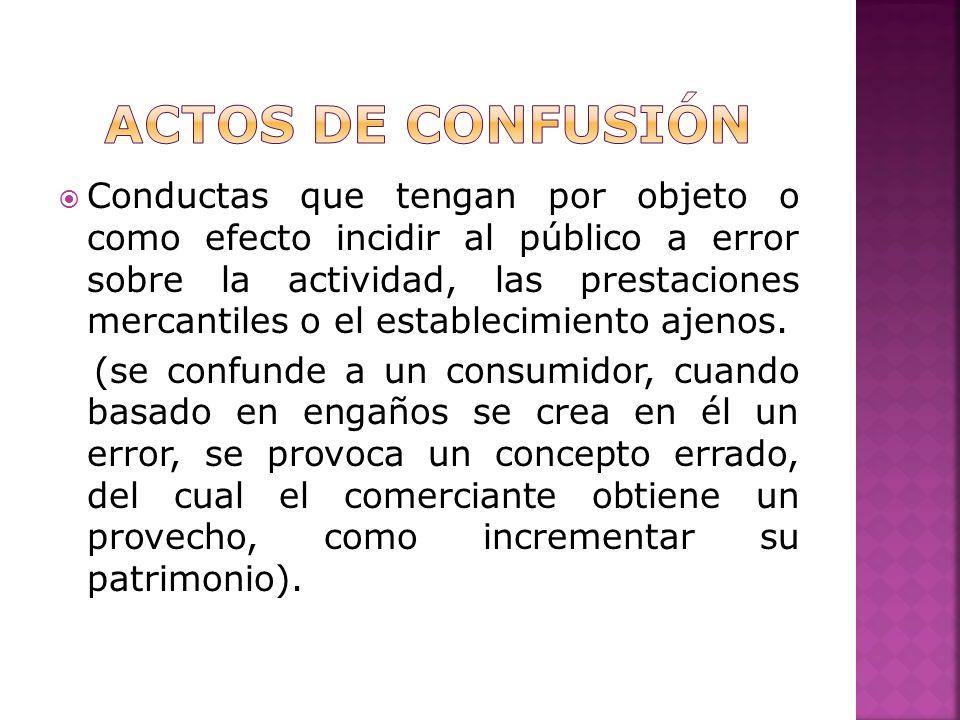 Conductas que tengan por objeto o como efecto incidir al público a error sobre la actividad, las prestaciones mercantiles o el establecimiento ajenos.
