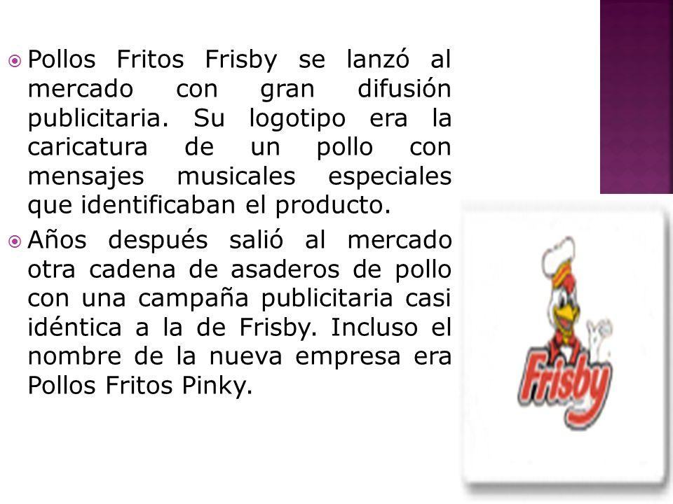 Pollos Fritos Frisby se lanzó al mercado con gran difusión publicitaria.