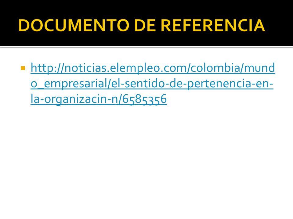 http://noticias.elempleo.com/colombia/mund o_empresarial/el-sentido-de-pertenencia-en- la-organizacin-n/6585356 http://noticias.elempleo.com/colombia/