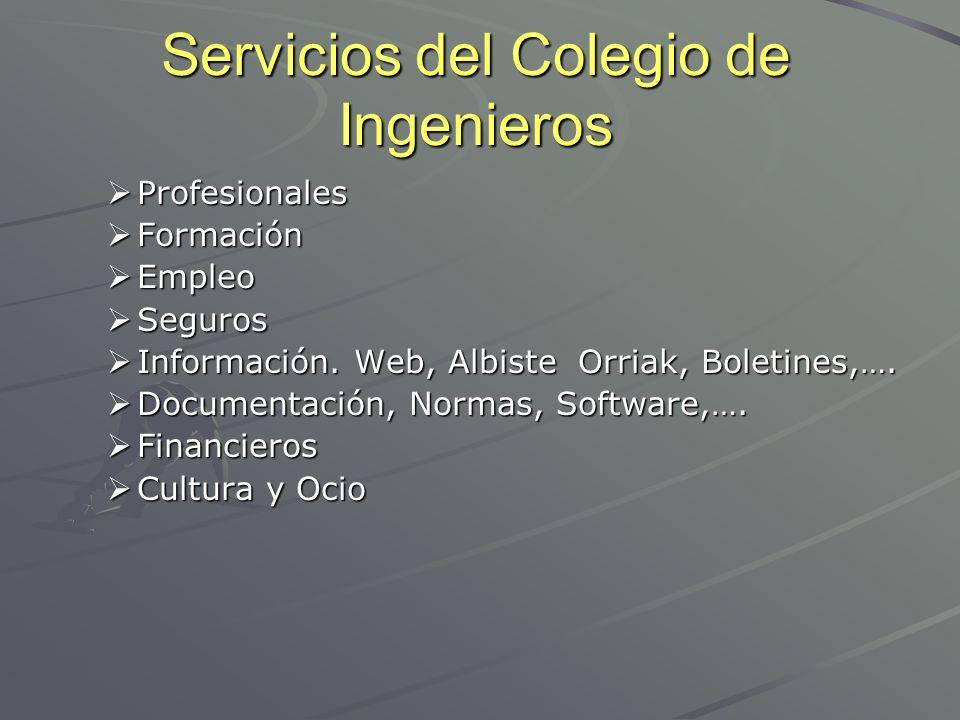 Servicios del Colegio de Ingenieros Profesionales Profesionales Formación Formación Empleo Empleo Seguros Seguros Información. Web, Albiste Orriak, Bo