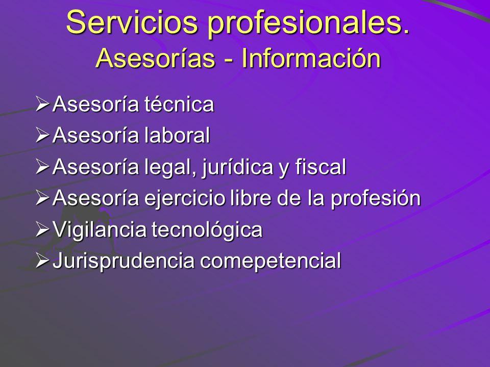 Servicios profesionales. Asesorías - Información Asesoría técnica Asesoría técnica Asesoría laboral Asesoría laboral Asesoría legal, jurídica y fiscal