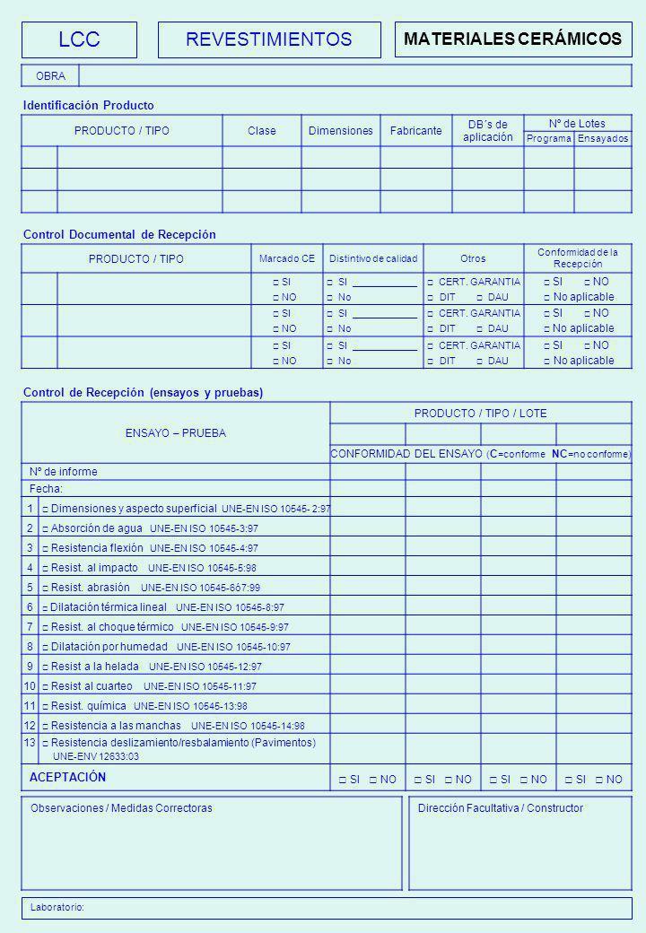 LCC REVESTIMIENTOS Identificación Producto Control Documental de Recepción PRODUCTO / TIPO Marcado CEDistintivo de calidadOtros Conformidad de la Rece