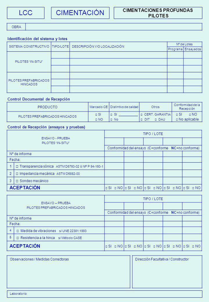 LCC MOVIMIENTO DE TIERRAS SEGURIDAD ESTRUCTURAL Identificación Producto Control Documental de Recepción PRODUCTO / TIPO Marcado CEDistintivo de calidadOtros Conformidad de la Recepción SI NO SI __________ No CERT.