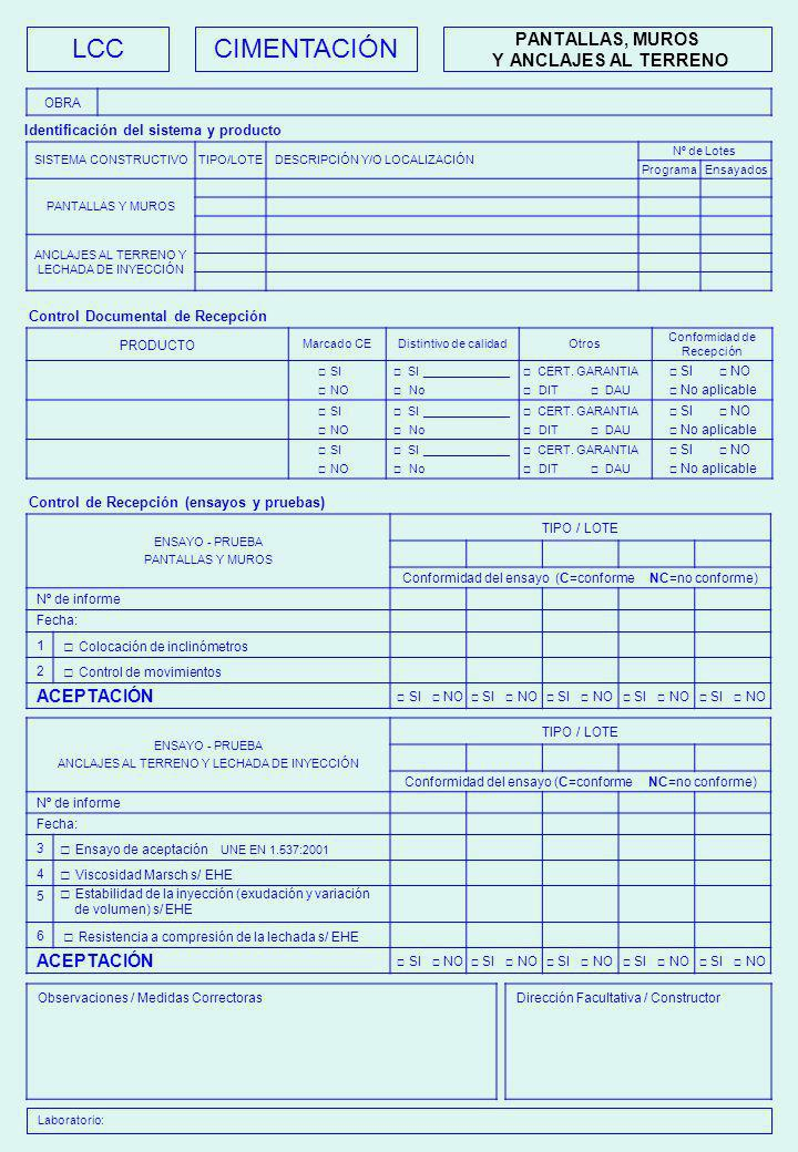 LCC Identificación de las Instalaciones / Niveles de control Control de Recepción (ensayos y pruebas) OBRA SEGURIDAD EN CASO DE INCENDIO C: Conforme;NC: No conforme;NA: No aplicable DETECCIÓN, CONTROL Y EXTINCIÓN Laboratorio: Observaciones / Medidas CorrectorasDirección Facultativa / Constructor ENSAYO - PRUEBA TIPO / LOTE Conformidad del ensayo (C=conforme NC=no conforme) Nº de informe Fecha: 1 Prueba de detección de incendio UNE 23007-1:1996 y UNE EN 54-1:1996 2 Activación automática de ventilación UNE-EN 12101-3:2002 3 Funcionamiento de Bocas de Incendios Equipadas UNE-EN 671-1 y 2 y R.D.