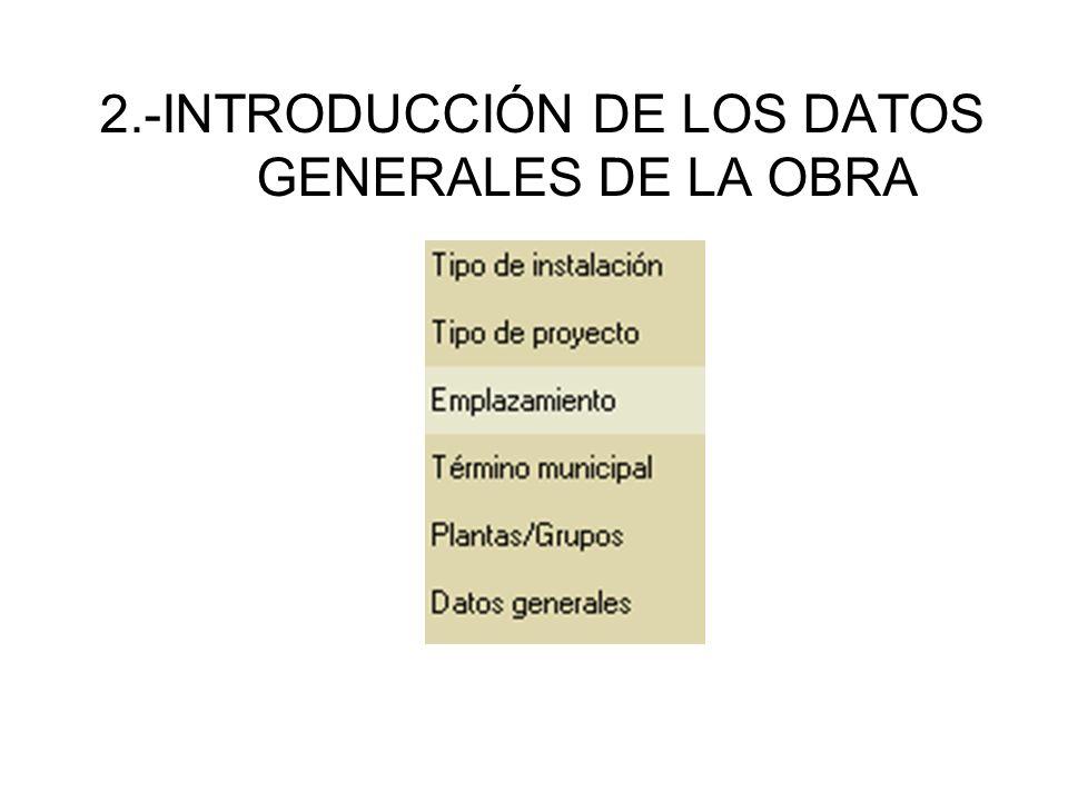 2.-INTRODUCCIÓN DE LOS DATOS GENERALES DE LA OBRA