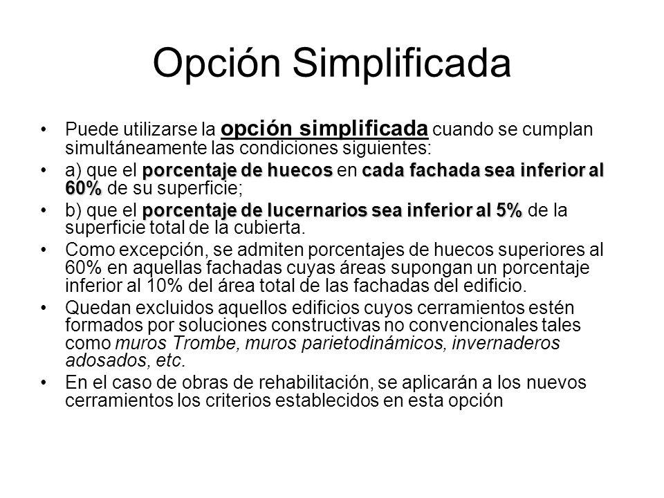 Opción Completa La única limitación para la utilización de la opción general es la derivada del uso en el edificio de –soluciones constructivas innovadoras cuyos modelos no puedan ser introducidos en el programa informático que se utilice.