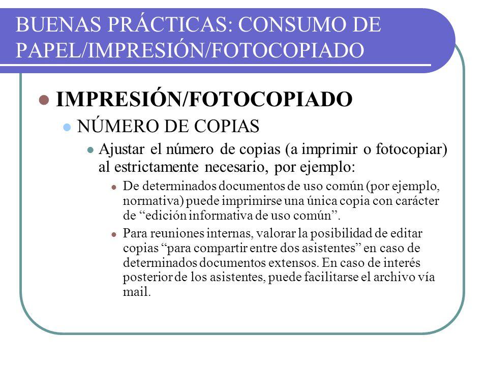 BUENAS PRÁCTICAS: CONSUMO DE PAPEL/IMPRESIÓN/FOTOCOPIADO IMPRESIÓN/FOTOCOPIADO NÚMERO DE COPIAS Ajustar el número de copias (a imprimir o fotocopiar)