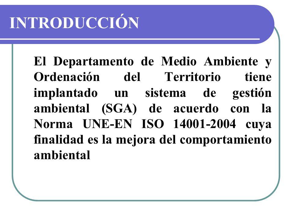 El Departamento de Medio Ambiente y Ordenación del Territorio tiene implantado un sistema de gestión ambiental (SGA) de acuerdo con la Norma UNE-EN IS