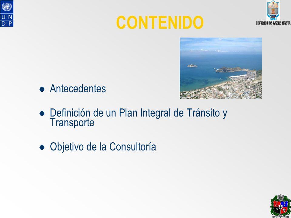 CONTENIDO Antecedentes Definición de un Plan Integral de Tránsito y Transporte Objetivo de la Consultoría