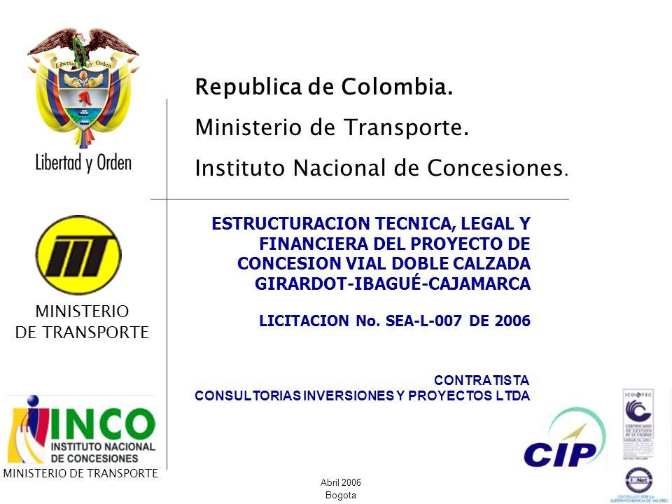 CONTRATISTA CONSULTORIAS INVERSIONES Y PROYECTOS LTDA ESTRUCTURACION TECNICA, LEGAL Y FINANCIERA DEL PROYECTO DE CONCESION VIAL DOBLE CALZADA GIRARDOT