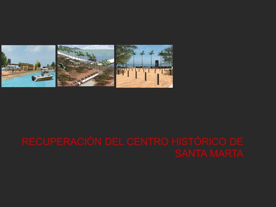 RECUPERACIÓN DEL CENTRO HISTÓRICO DE SANTA MARTA