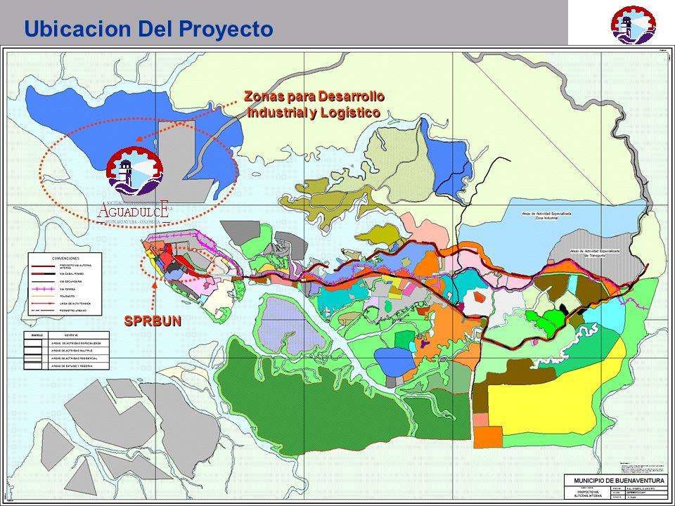 15 Versión Preliminar 15 Versión Preliminar Zonas para Desarrollo Industrial y Logístico SPRBUN Ubicacion Del Proyecto