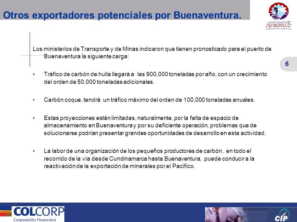 6 Versión Preliminar 6 Otros exportadores potenciales por Buenaventura. Los ministerios de Transporte y de Minas indicaron que tienen pronosticado par