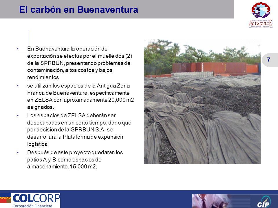 7 Versión Preliminar 7 El carbón en Buenaventura En Buenaventura la operación de exportación se efectúa por el muelle dos (2) de la SPRBUN, presentand