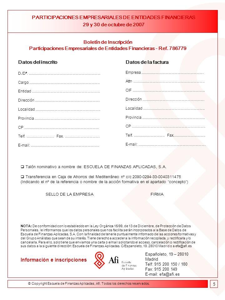 Formación on line Curso de Asesor Financiero 9 de febrero- 23 de abril de 2004 Boletín de Inscripción Participaciones Empresariales de Entidades Financieras - Ref.