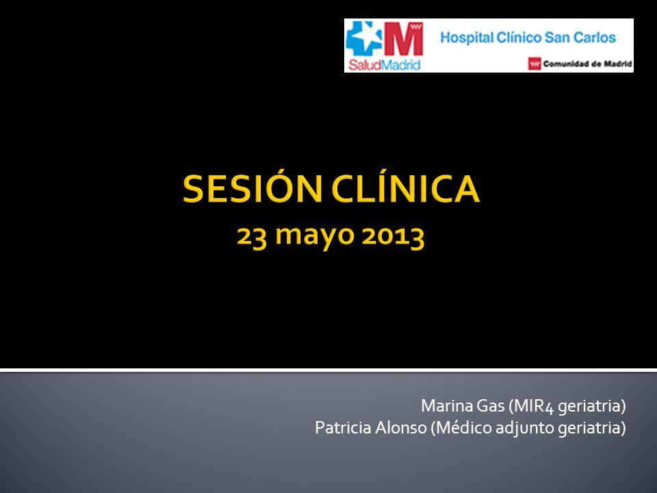 Marina Gas (MIR4 geriatria) Patricia Alonso (Médico adjunto geriatria)