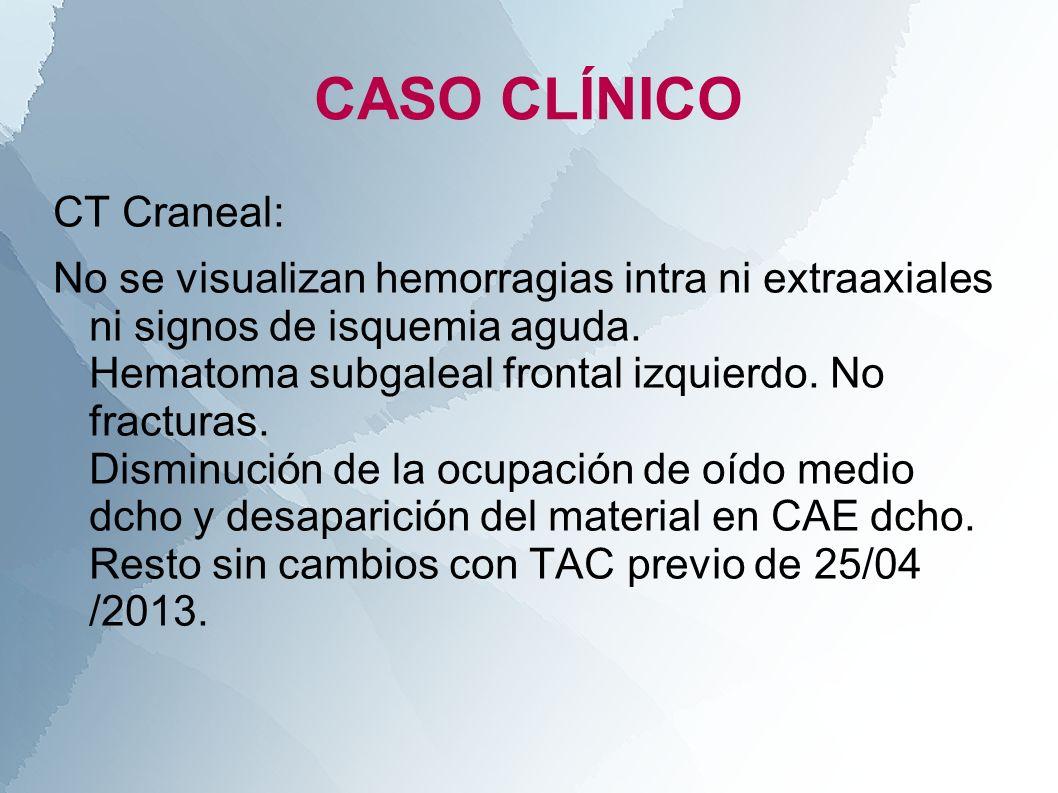 CT Craneal: No se visualizan hemorragias intra ni extraaxiales ni signos de isquemia aguda. Hematoma subgaleal frontal izquierdo. No fracturas. Dismin