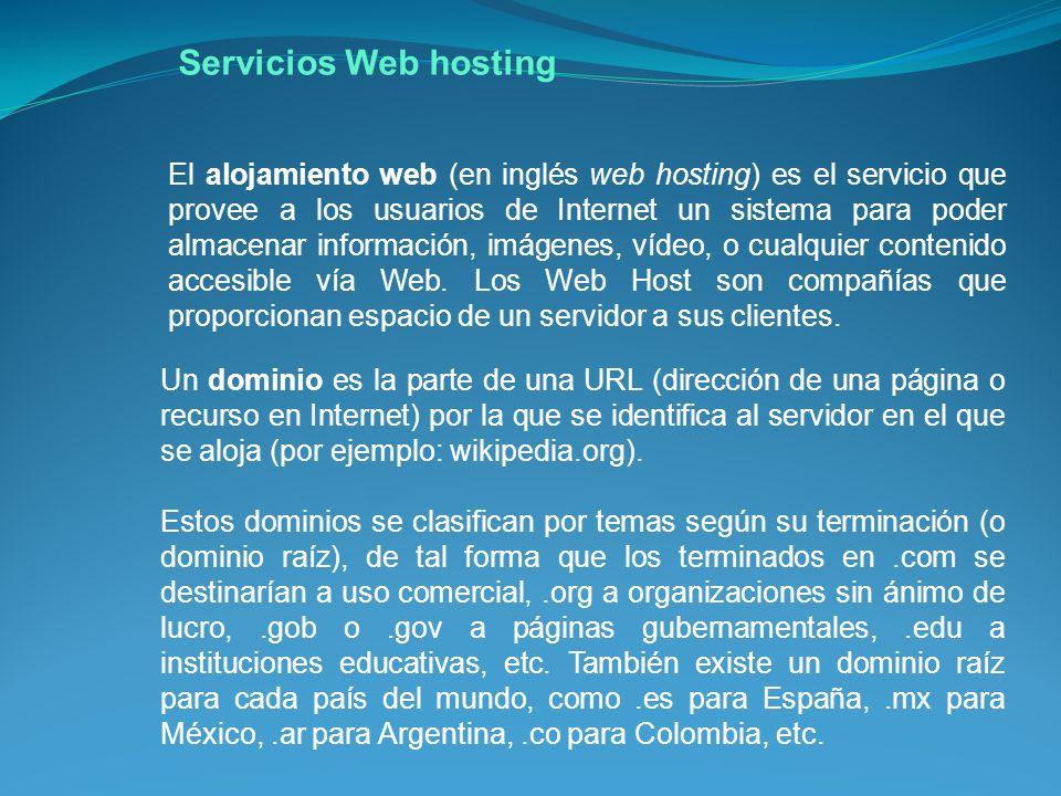 El alojamiento web (en inglés web hosting) es el servicio que provee a los usuarios de Internet un sistema para poder almacenar información, imágenes, vídeo, o cualquier contenido accesible vía Web.