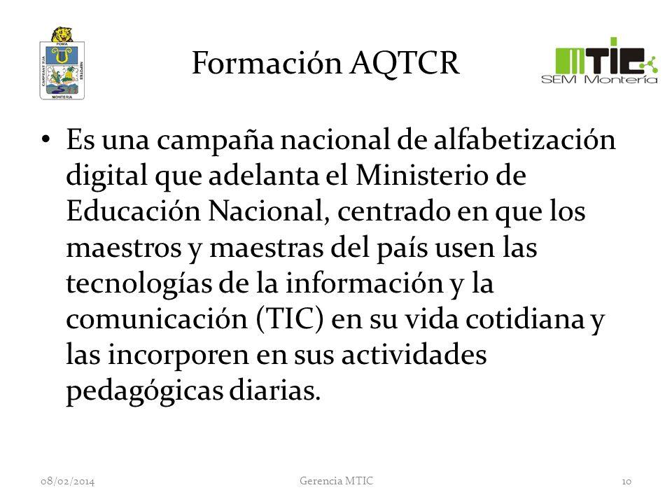 Formación AQTCR Es una campaña nacional de alfabetización digital que adelanta el Ministerio de Educación Nacional, centrado en que los maestros y maestras del país usen las tecnologías de la información y la comunicación (TIC) en su vida cotidiana y las incorporen en sus actividades pedagógicas diarias.